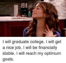 Nice Job Meme - ei i will graduate college i will get a nice job i will be