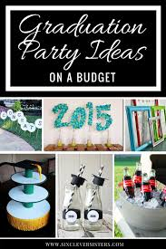graduation party decorations graduation party ideas on a budget six clever