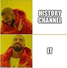History Channel Meme Maker - drake hotline approves imgflip