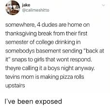 jake somewhere 4 dudes are home on thanksgiving from their