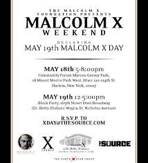 the malcolm x foundation presents malcolm x weekend may 18th