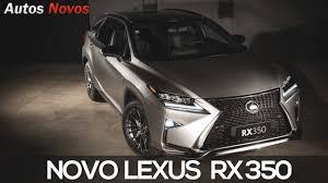 lexus lc 500 valor novo lexus rx 350 2017 em detalhes autos novos youtube