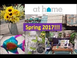 At Home The Home Decor Superstore Spring Home Decor At Home 2017 Youtube