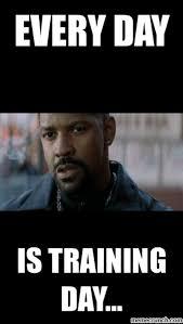 Training Day Meme - day