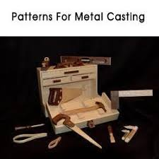 pattern making in metal casting patterns making for metal casting metal pattern for self molding