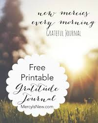 journaling templates free free printable gratitude journal his mercy is new free printable gratitude journal