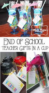 end of the year teacher gifts in a cup appreciation gifts