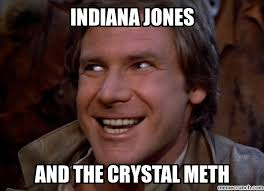 Crystal Meth Meme - jones and the crystal meth