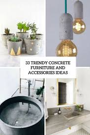Furniture And Home 33 Trendy Concrete Furniture And Accessories Ideas Digsdigs