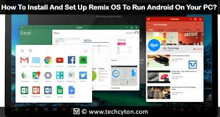 android os for pc how to install and set up remix os to run android on your pc