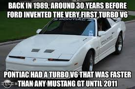 Ford Mustang Memes - one of my friends posted this pontiac vs mustang meme unfriend him