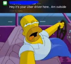 Homer Simpson Meme - homer simpson exle hey it s your uber driver know your meme