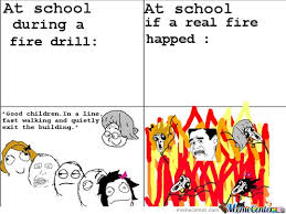Fire Drill Meme - fire drills by awkward meme center