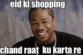 Eid Memes - meme maker eid ki shopping ku karta re chand raat