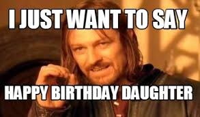 Memes About Daughters - happy birthday wishes for daughter quotes images memes