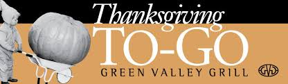 thanksgiving to go green valley grill
