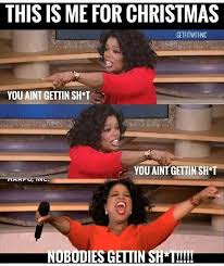 Oprah Meme You Get - meme monday i don t gift on christmas loyal nana