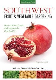 fruit edibles southwest fruit vegetable gardening plant grow and harvest