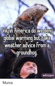 unly in america do we deny global warming but take weather advice