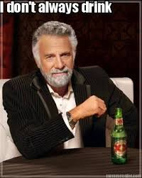I Dont Always Meme Generator - meme creator i don t always drink