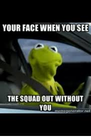 Auto Meme Generator - your face when you see the squad out without you meme generator net