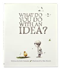 what to do with an book of the day what do you do with an idea by kobi yamada the
