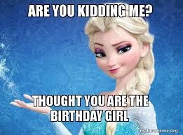 Funny Memes For Her - best funny happy birthday memes in the world 2017