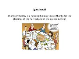 culture quiz 8 thanksgiving question 1 on the 4th thursday of