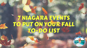 7 niagara events to put on your fall to do list falling for niagara