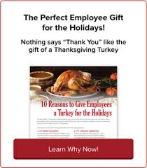 why the employee turkey gift tradition matters gthankyou
