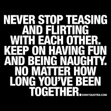 Loving One Another Quotes by Never Stop Teasing And Flirting With Each Other Keep On Having