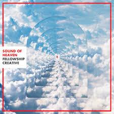 Jesus The Light Of The World Lyrics Sound Of Heaven Available Now Fellowship Creative