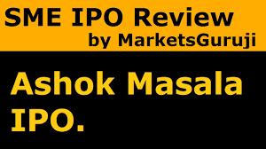 lexus granito premium ashok masala mart ltd sme ipo review by markets guruji youtube