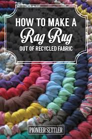 How To Make A Rag Rug Weaving Loom How To Make A Traditional Rag Rug Homesteading