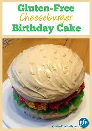 gluten free birthday cake gluten free cheeseburger birthday cake