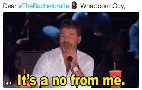 Bachelorette Memes - it s a no whaboom know your meme