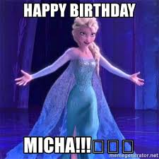Frozen Birthday Meme - happy birthday micha frozen elsa shut down meme generator