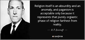 h p lovecraft quote religion itself is an absurdity and an