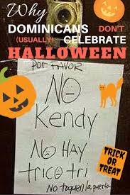 which countries celebrate halloween why don u0027t dominicans celebrate halloween kiskeya life