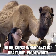 Draft Day Meme - oh guess what day it is draft day woot woot