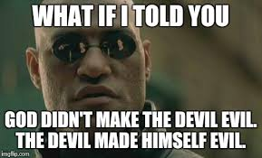 Make Free Memes - angels had free will remember for those who actually read the bible
