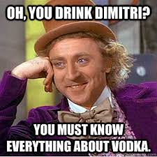 Dimitri Meme - oh you drink dimitri you must know everything about vodka