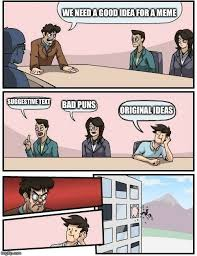 Suggestive Meme - boardroom meeting suggestion meme imgflip