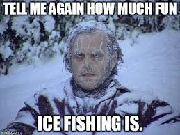 Ice Fishing Meme - jack nicholson the shining snow meme imgflip