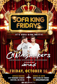 the sofa kings sofa king fridays feat the chainsmokers royale 10 16 15 nv