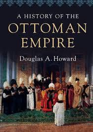 New Ottoman Empire Douglas Howard On A New History Of The Ottoman Empire