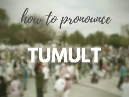 grammar how to pronounce u0027tumult u0027 quick and dirty tips
