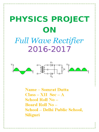 physics project on full wave rectifier class 12 cbse electric