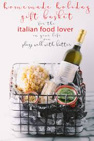 italian gift baskets italian gift basket for the holidays via playswellwithbutter