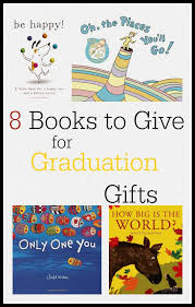 pre k graduation gift ideas give a book to a new graduate graduation gifts gift and books